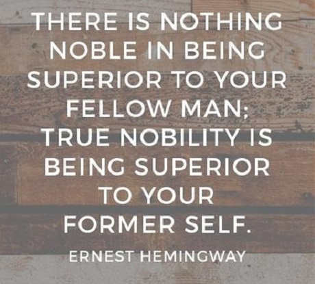 there-is-nothing-noble-being-superior-to-fellow-man-only-self-hemingway