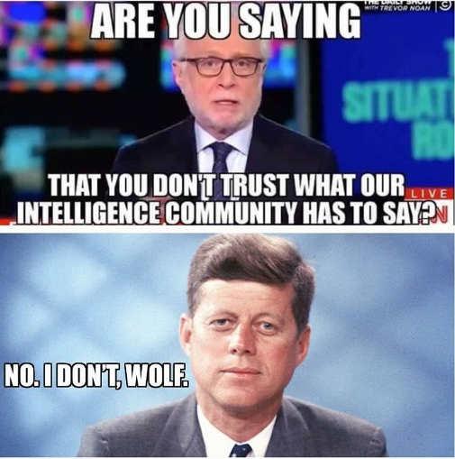 are-you saying-dont-trust-intelligence-community-wolf-blitzer-jfk-kennedy
