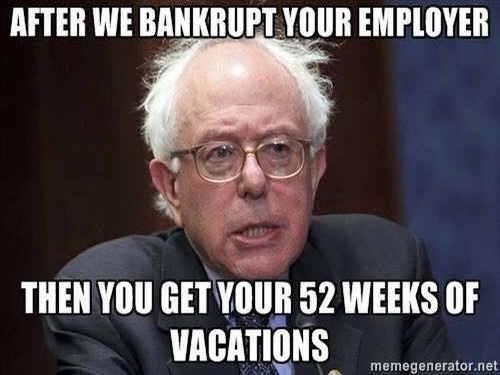 bernie-sanders-after-we-bankrupt-employer-you-get-52-weeks-vacation