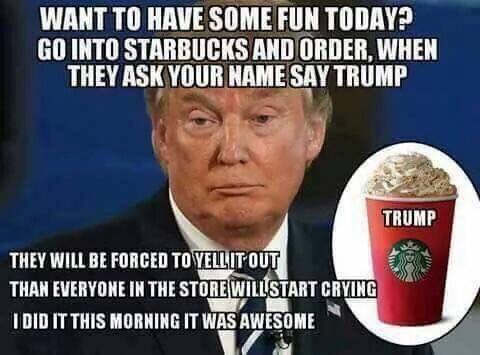 have-fun-at-starbucks-say-your-name-is-trump-so-they-cry-when-called-out