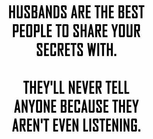 husbands-best-people-to-share-secrets-with-arent-even-listening