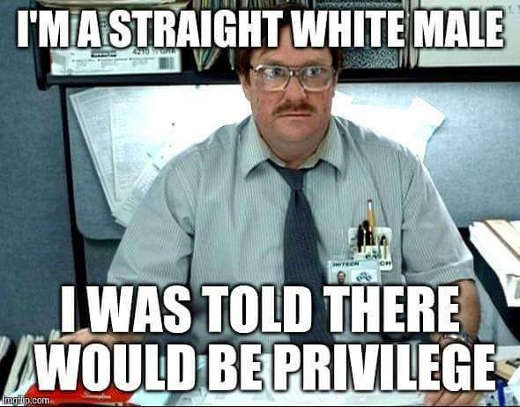 im-straight-white-male-i-was-told-there-