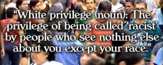 white-privlege-being-called-racist-by-people-who-see-nothing-else-but-race