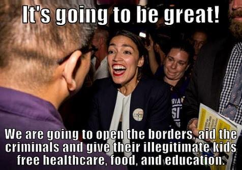 cortez-its-going-to-be-great-open-borders-free-healthcare-education-for-illegitimate-kids