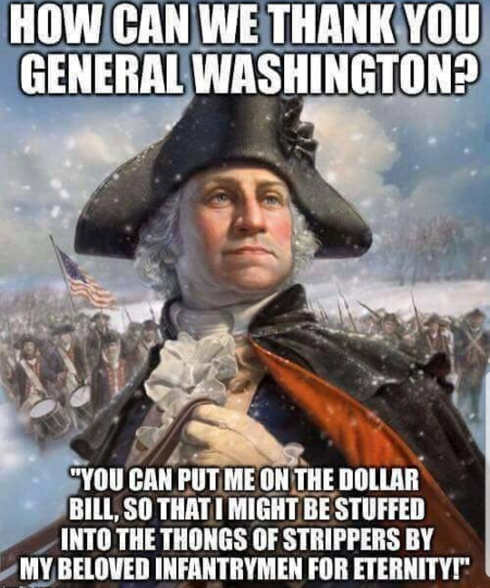 how-can-we-thank-george-washington-put-on-dollar-bills-stuffed-into-stripper-thongs