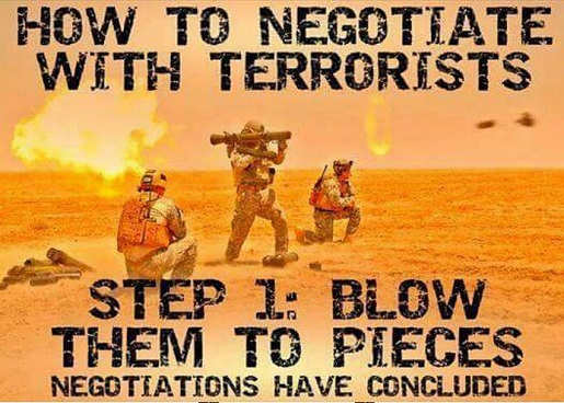 how-to-negotiate-with-terrorists-step-one-blow-them-to-pieces-negotiations-have-concluded