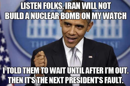 obama-iran-wont-build-nuclear-bomb-on-my-watch-wait-until-im-out-then-next-presidents-fault