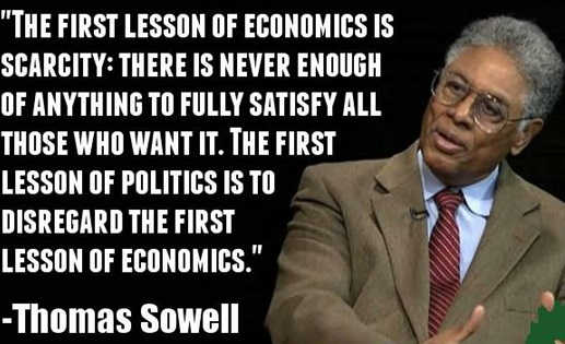 thomas-sowell-first-lesson-of-economics-is-scarcity-first-rule-of-politics-disregard-first-lesson-of-politics