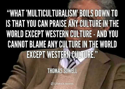 thomas-sowell-multiculturalism-praise-any-culture-except-western-culture-blame-none-except-western
