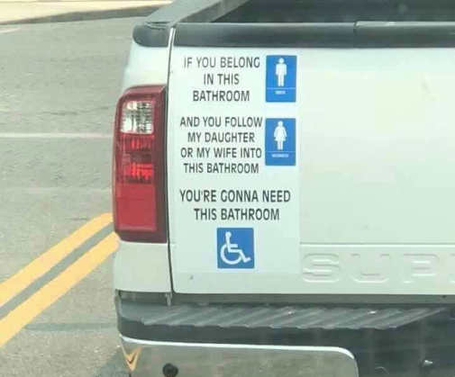 truck-if-you-belong-in-guys-bathroom-follow-into-girls-youll-need-disabled