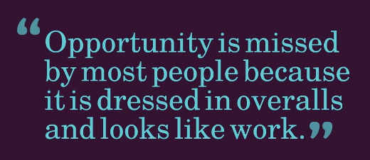 opportunity-is-missed-by-people-because-dressed-in-overalls-looks-like-work