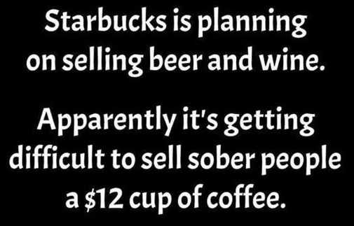 starbucks-selling-beer-and-wine-have-trouble-selling-12-dollar-cups-to-sober-people