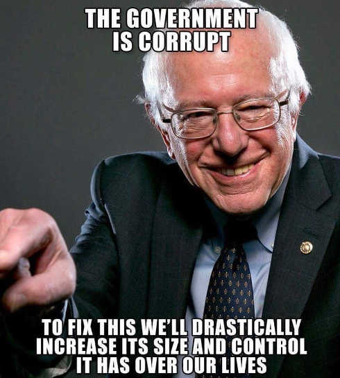 bernie-sanders-government-is-corrupt-to-fix-lets-drastically-increase-size-and-control-over-our-lives