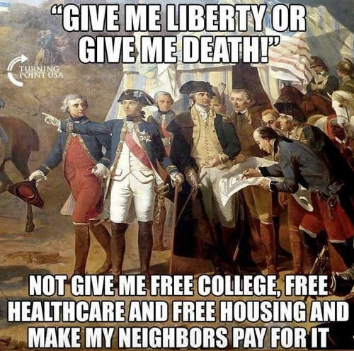 give-me-liberty-or-give-me-death-not-free-college-healthcare-housing-make-others-pay
