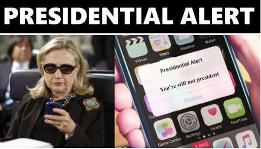 hillary-clinton-phone-presidential-alert-youre-still-not-president