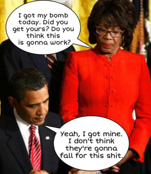 obamai-got-my-bomb-today-they-wont-fall-for-this-shit-maxine-waters