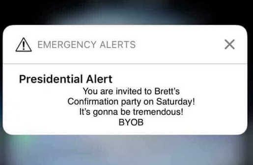 presidential-alert-youre-invited-to-bretts-confirmation-party-byob-saturday