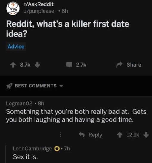 reddit-whats-killer-first-date-something-both-really-bad-at-makes-laugh-have-good-time-sex-it-is