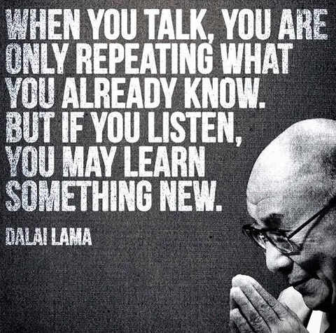 dalia-lama-quote-talk-repeating-what-you-already-know-listen-learn-something-new