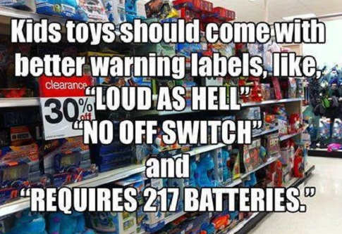 kids-toys-should-have-warning-labels-loud-as-hell-no-off-switch