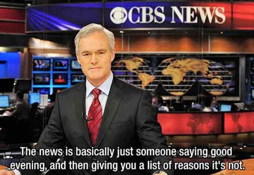 news-is-basically-just-saying-good-evening-then-giving-us-list-of-reason-why-its-not