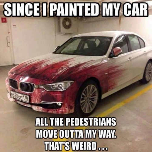 since-i-painted-my-car-all-the-pedestrians-move-out-of-my-way-weird