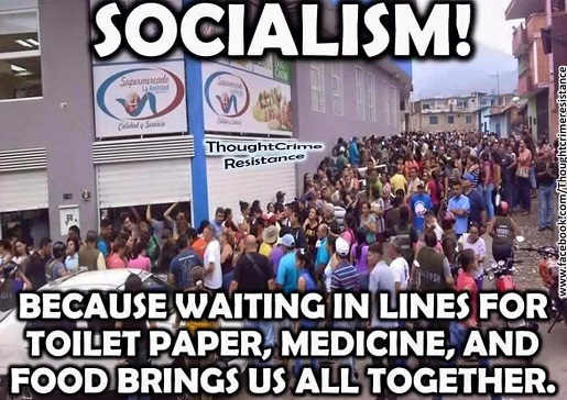 socialism-because-waiting-in-lines-for-food-tp-brings-us-all-together