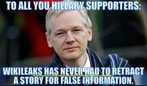 to-all-hillary-clinton-supporters-wikileaks-has-never-had-to-retract-story-false-information