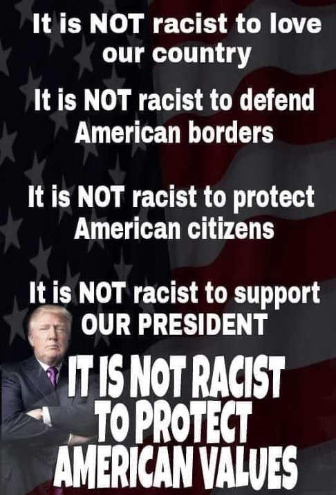 trump-it-is-not-racist-to-love-country-defend-borders-protect-american-citizens-support-president