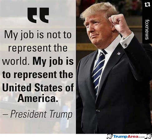 trump-my-job-isnt-to-represent-the-world-its-to-represent-united-states-america