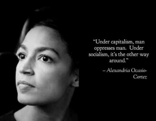 under-capitalism-man-oppresses-man-under-socialism-other-way-around-cortez