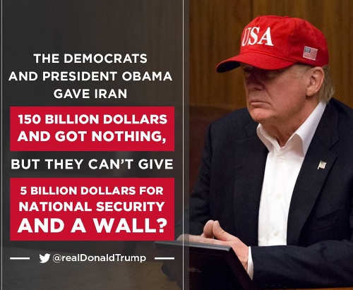 democrats gave 150 billion to iran for nothing cant give 5 billion for national security wall