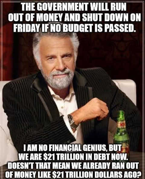 government will shut down fiday when no budget passes already 21 trillion in debt out of money already