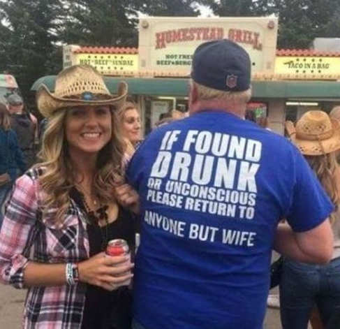 if found drunk or unconscious return to anyone but my wife tshirt