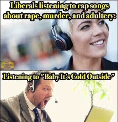 liberals listening to rap songs about rape murder vs listening to christmas songs