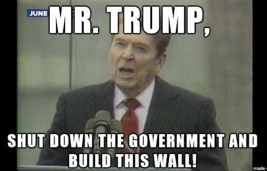 my trump shut down the government and build this wall ronald reagan