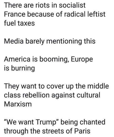 there are riots in socialist france because of fuel taxes media barely mentions we want trump chant