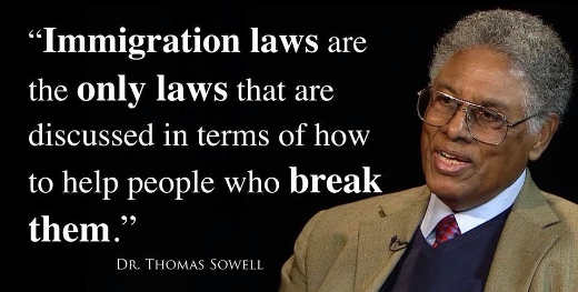 thomas sowell immigration laws are only discussed about how to break them