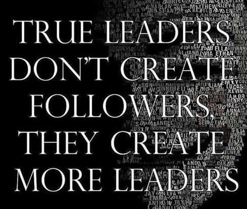 true-leaders-dont-create-followers-they-create-more-leaders