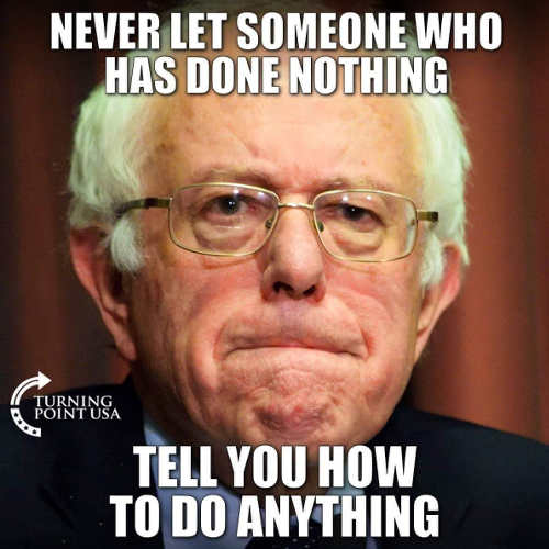 bernie sanders never let someone who has done nothing tell you how to do anything