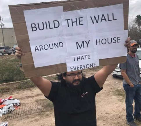 build the wall around my house i hate everyone
