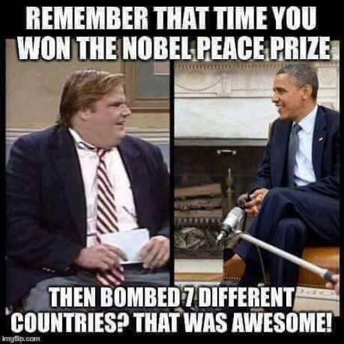 chris farly obama remember when you won nobel peace prize then bombed 7 countries obama