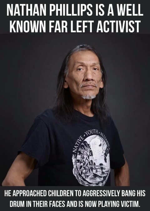 nathan phillips is well known far left activist who agressively approached children staged incident