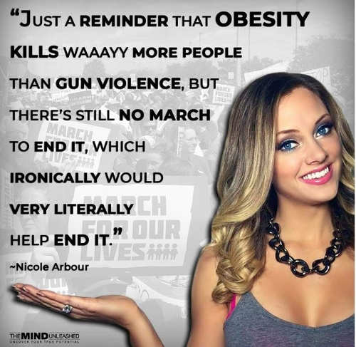 nicole arbour obesity kills way more people than gun violence no march to end it which ironically would help end it