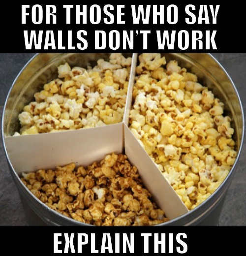 popcorn for those who say walls dont work