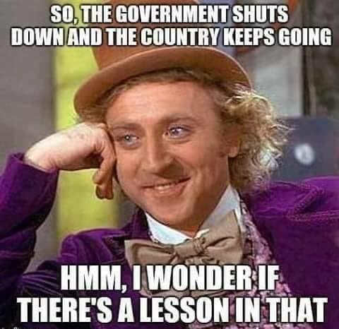 willy wonka government shuts down country keeps going wonder if theres a lesson in that