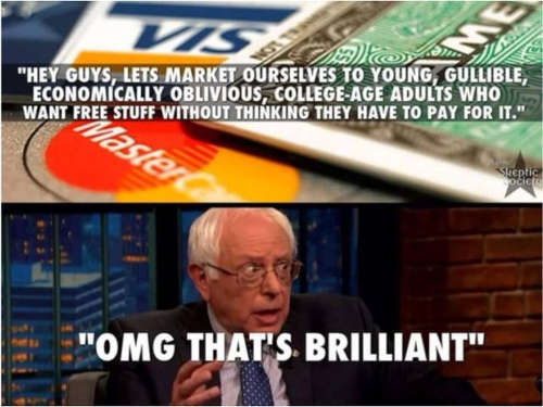 bernie sanders credit cards lets market ourselves to young gullible economically illiterate college students omg brilliant
