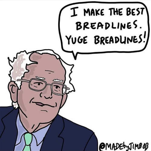 bernie sanders i make best breadlines yuge