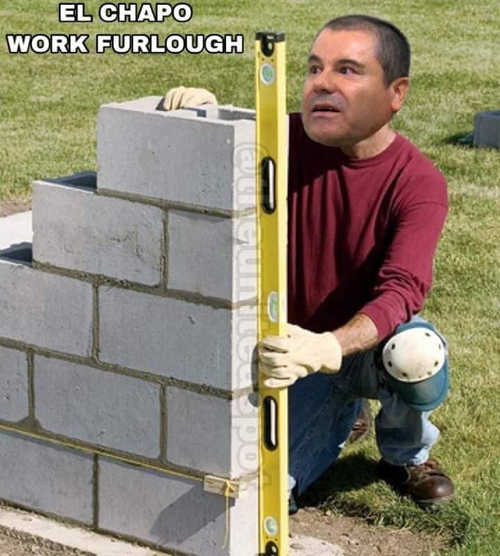 el chapo work furlough building wall