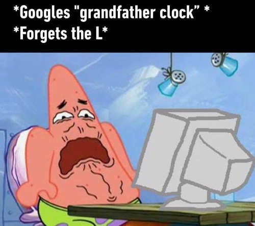 googles grandfather clock forgets to type the l sponge bob